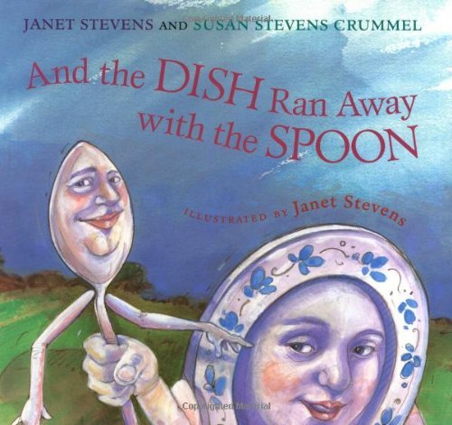 "Cover of Janet Stevens book, ""And the DISH Ran Away with the SPOON"""
